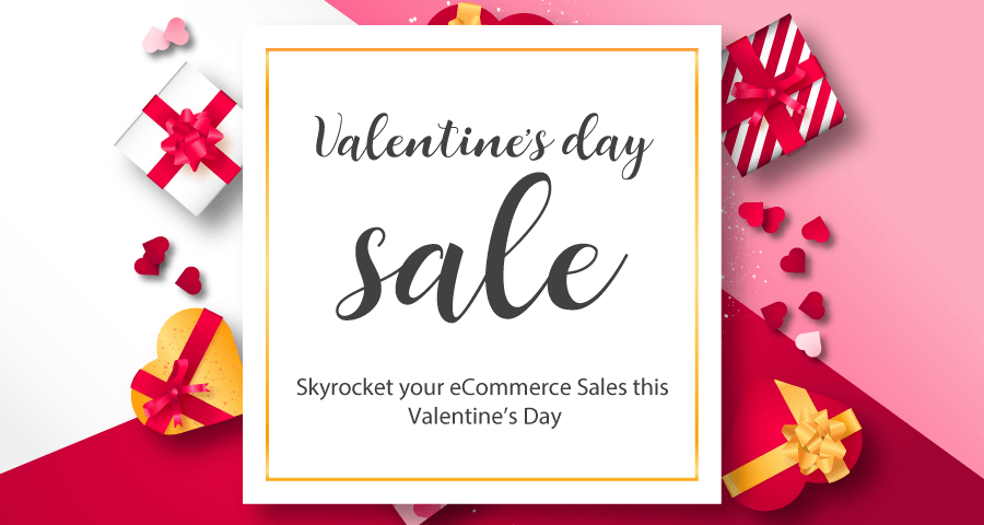 Valentine's Day: Boost Your E-commerce Sale Just like Love in the Air!