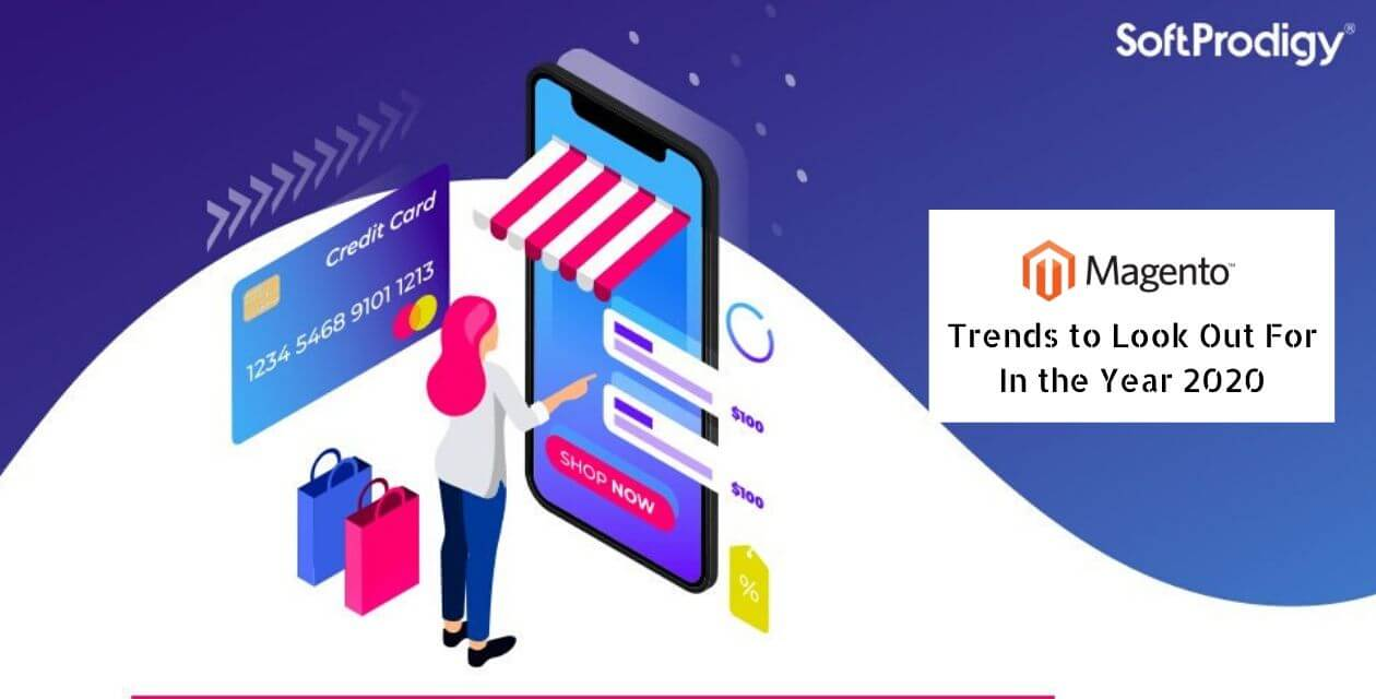 Magento Development: Trends to Look Out For In the Year 2020