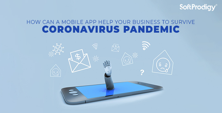 Mobile App Help Your Business To Survive Coronavirus Pandemic