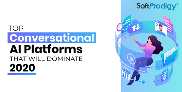 Top conversational Al platforms that will dominate 2020