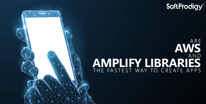 Are AWS and Amplify libraries the fastest way to create apps