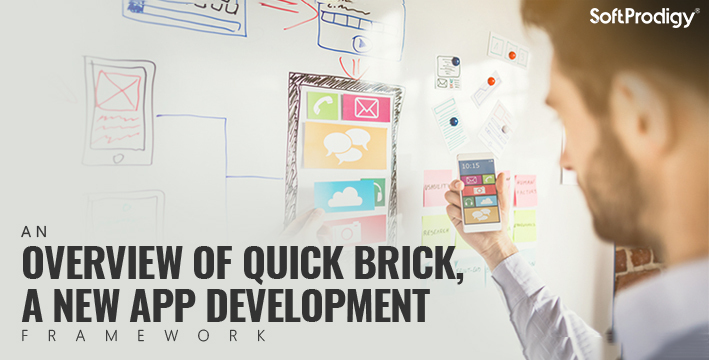 - An overview of Quick Brick, a new app development framework
