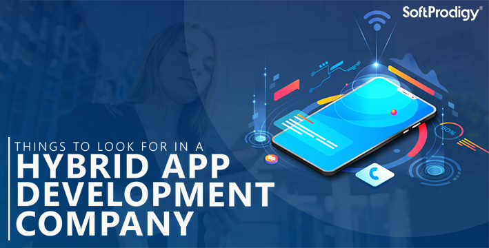 Things to Take Care of When Hiring a Hybrid App Development Company