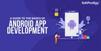 A guide to the basics of Android app development