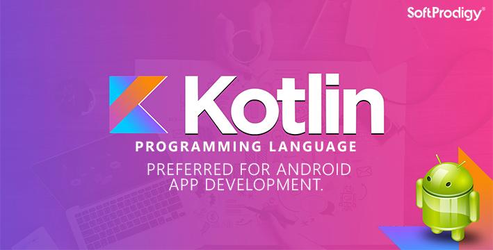 Kotlin programming language: Preferred for Android app development