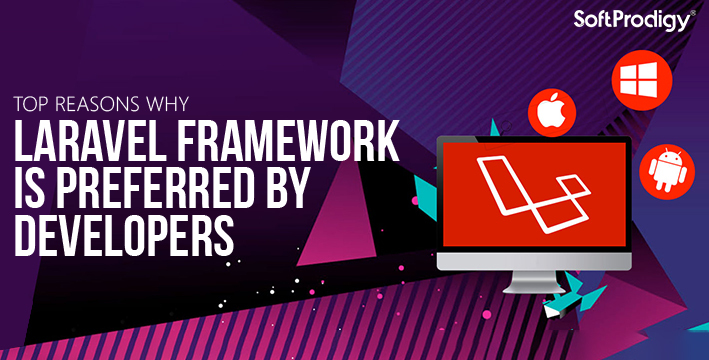 Top reasons why Laravel Framework is preferred by developers