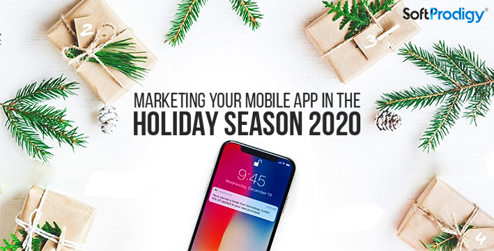 Marketing your Mobile App in the Holiday Season 2020