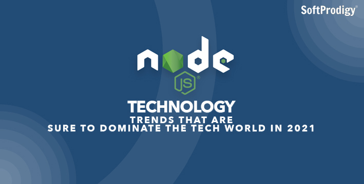 Top Node.JS Trends That Will Dominate 2021