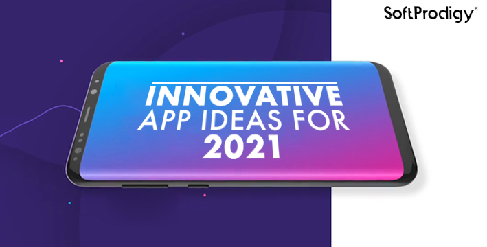 Innovative app ideas for 2021