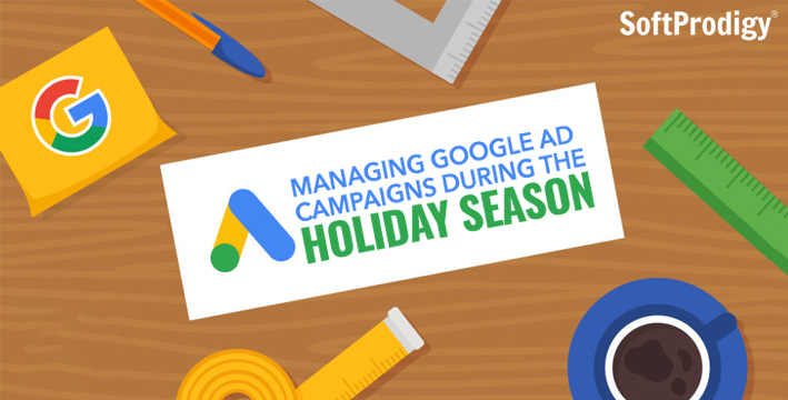 Managing Google Ad campaigns during the Holiday Season