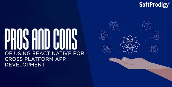 Pros and Cons of using React Native for cross platform app development