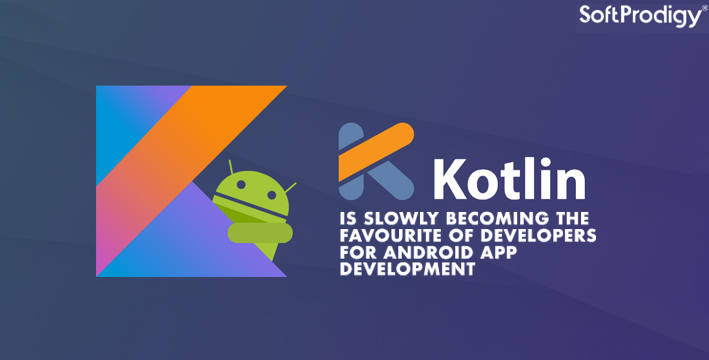 Kotlin is slowly becoming the favourite of developers for Android app development