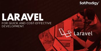 Laravel for quick and cost-effective development.