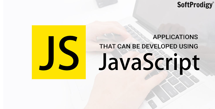 Applications that can be developed using JavaScript