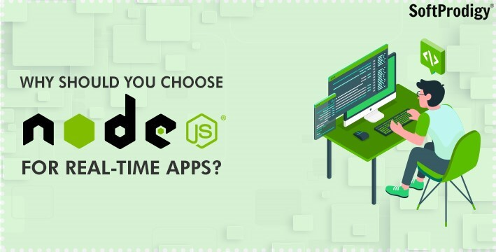 Why Should You Choose Node.js for Real-Time Apps?