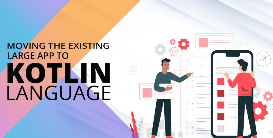 Moving the existing large app to Kotlin language
