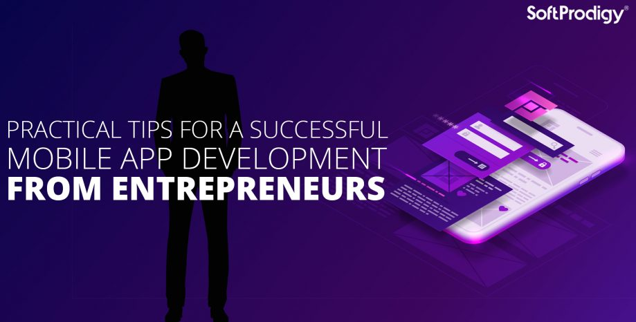 Practical tips for a successful mobile app development from entrepreneurs