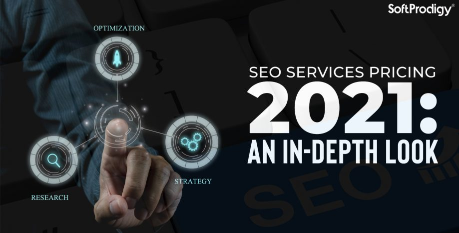 SEO Services Pricing 2021: An In-Depth Look