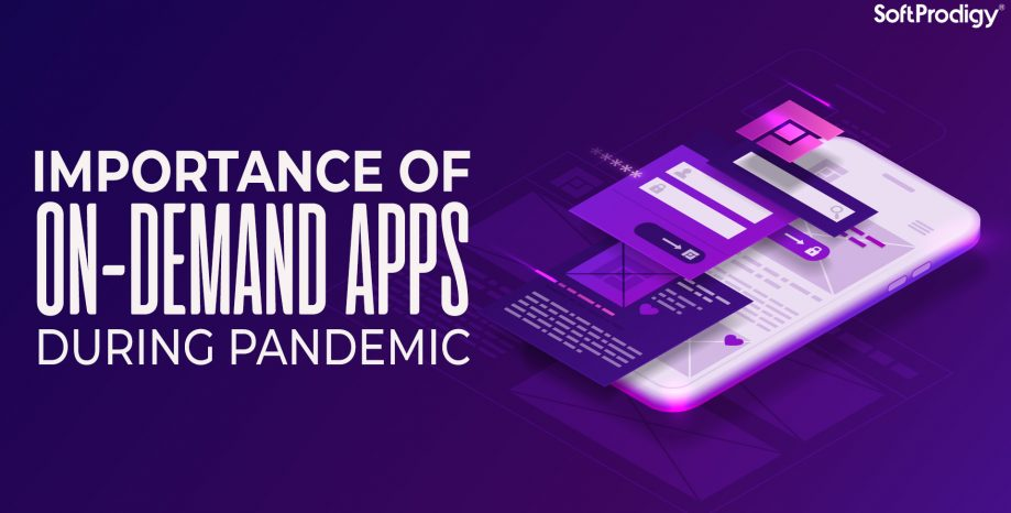 Importance of On-Demand Apps during Pandemic